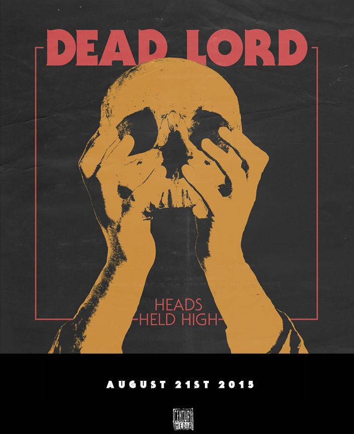 DEAD LORD revelan la portada de su nuevo álbum 'Heads Held High.