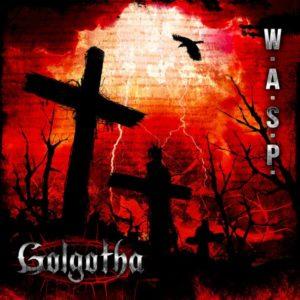 Golgotha W.A.S.P