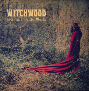 WITCHWOOD - LITANIES FROM THE WOOD - JOLLY ROGERS RECORDS - 2015