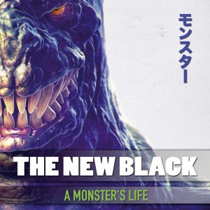 The_New_Black-A_Monster_s_Life-Frontal