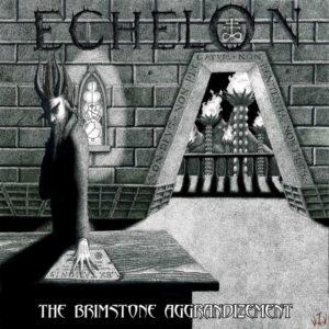 Echelon_The_Brimstone_Aggrandizment