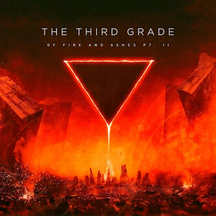 The Third Grade - Of Fire And Ashes