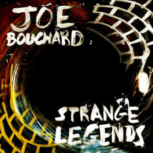 Joe-Bouchard-Strange-Legends