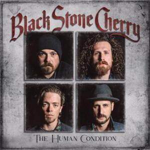 Black Stone Cherry – The Human Condition (Mascot)