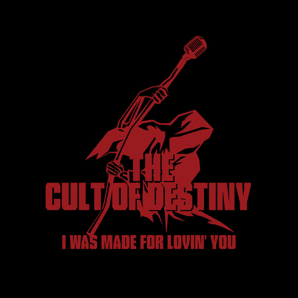 The-Cult-Of-Destiny-I-Was-Made-For-Lovin-You