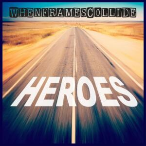 WHEN-FRAMES-COLLIDE-Heroes