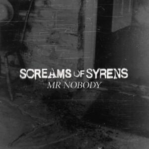 Screams-Of-Sirens-Mr-Nobody